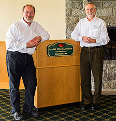 Scott Cowger & Vince Hannan - Maple Hill Farm Inn & Conference Center
